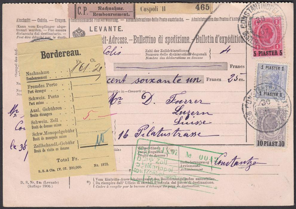 AUSTRIAN LEVANT 1907 (30.8) insured parcel card to Switzerland franked 1pi, 5pi and 10pi surcharges tied by two CONSTANTINOPEL cds of Austrian Office; fine condition, high franking card.
