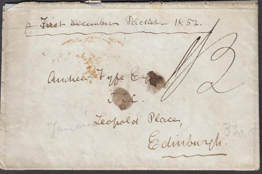 "JAMAICA 1852 cover to Edinburgh endorsed ""pr First December Packet"", manuscript rate, reverse with ""MONEAGUE"" despatch date stamp, KINGSTON transit and arrival cancels; with contents."