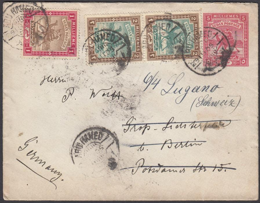 SUDAN 1905 5m. postal stationery envelope to Germany, up-rated with 1m. and 2m. (2) tied Abu Hamed cds, re-directed on arrival to Lugano, Switzerland, reverse with Halfa and Cairo transits, Gross Lichterfelde cds on re-direction and Cassarte (Ticino) arrival cds.
