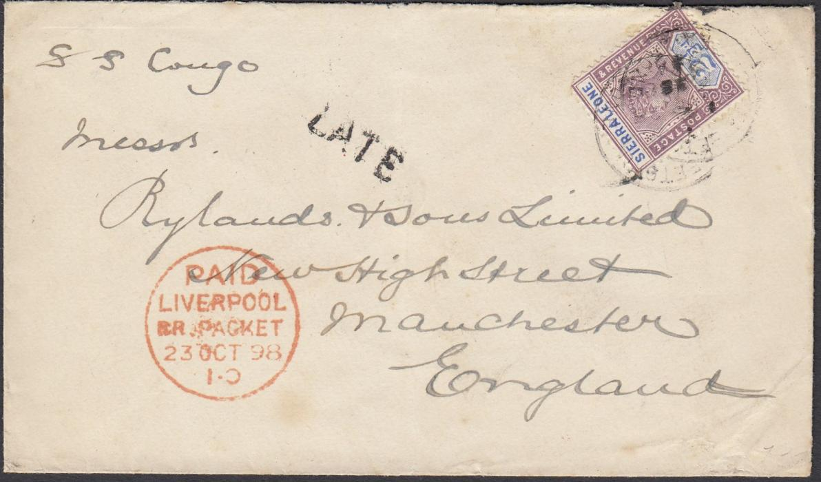 "SIERRA LEONE 1898 cover to Manchester endorse ""S.S Congo"" franked 2�d tied FREETOWN cds, small straight-line LATE handstamp, at left red PAID/LIVERPOOL/BR PACKET cds; arrival backstamp."