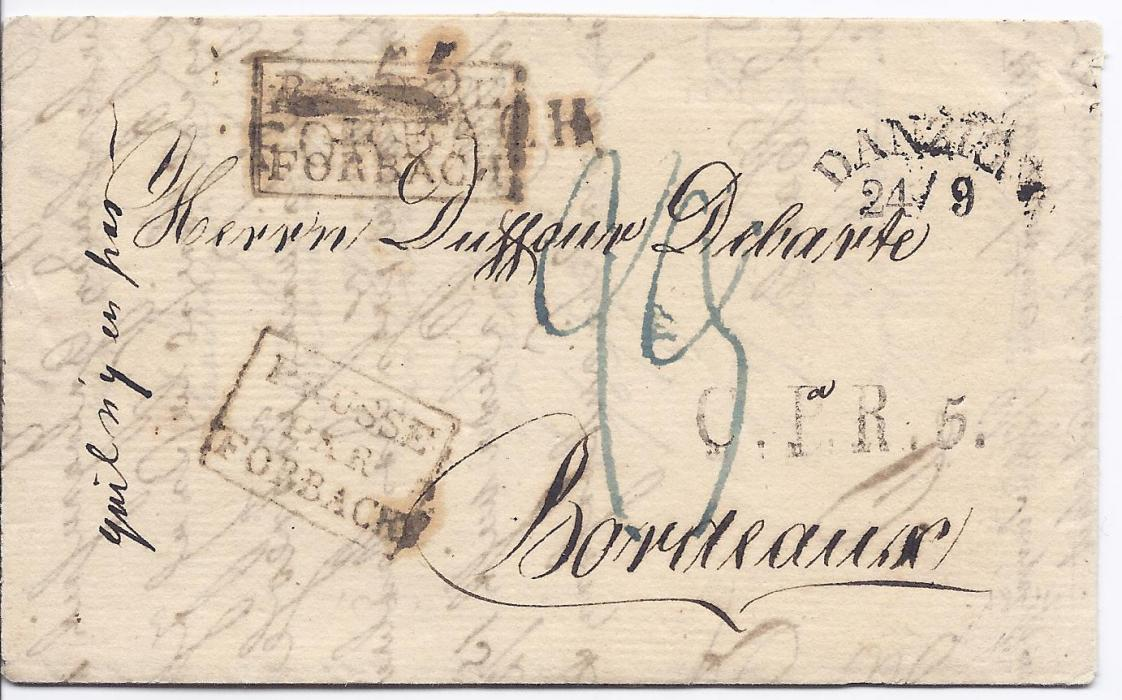 Danzig 1824 entire to Bordeaux bearing cursive despatch date stamp, �C.P.R.5.� accountancy handstamp, incorrect French framed entry �BAVIERE/ PAR/ FORBACH� applied and overstruck by FORBACH straight-line handstamp, the correct French entry handstamp applied below. An unusual item.