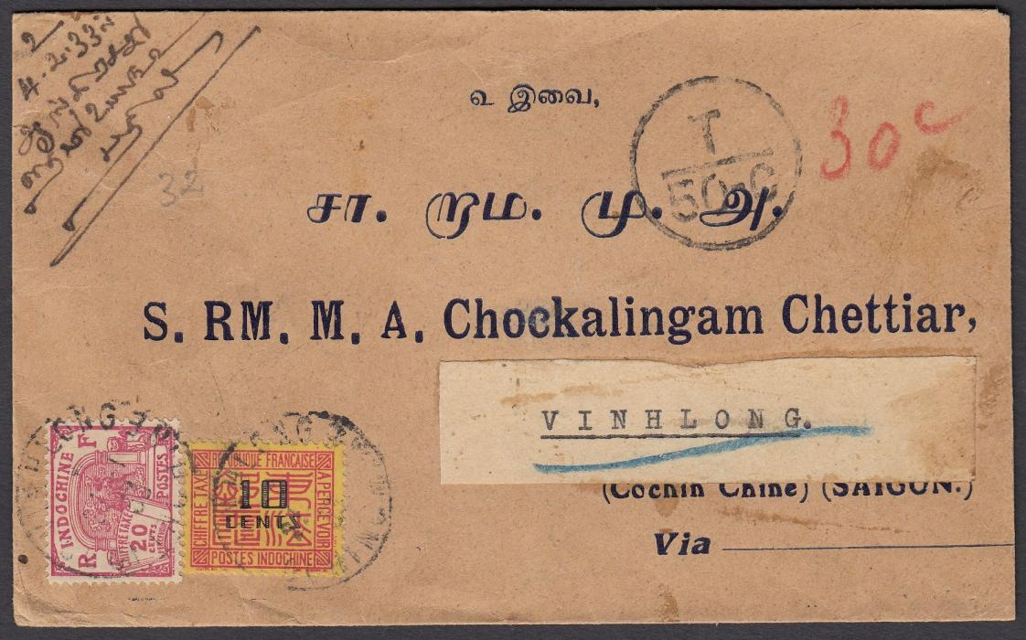 "INDO-CHINA 1933 stampless cover from KALLUKKATTI, India to Vinhlong with manuscript ""30c"" charge and circular-framed handstamp T/50c. and 10c. and 20c. applied and tied VINHLONG cds."