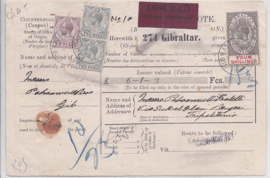 Gibraltar 1914 insured parcel flimsy card to Bengasi, Tripolitania, routed via London, franked 2d. (2), 6d. and 4s.,tied Gibraltar Parcel Post cds, 274 Gibraltarwhite label, arrival backstamps; some slight tones and a vertical filing crease, a rare item
