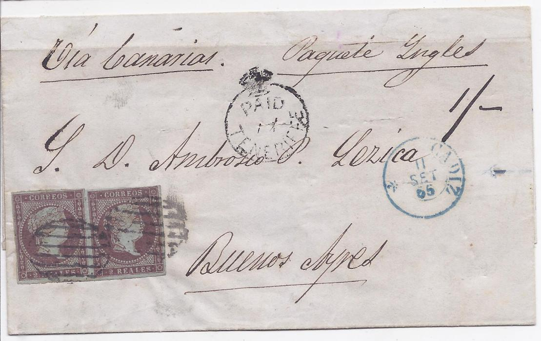 "Spain 1855 outer letter sheet to Buenos Ayres, endorsed ""Via Canarias"" and ""Paquete Ingles"", prepaid 4 reales at Cadiz, disinfected and forwarded by the British Post Office at Teneriffe with Paid/Crown handstamp, ""1/-"" accountancy applied there showing share of postage due.Fine and attractive. Ex. Sacher."