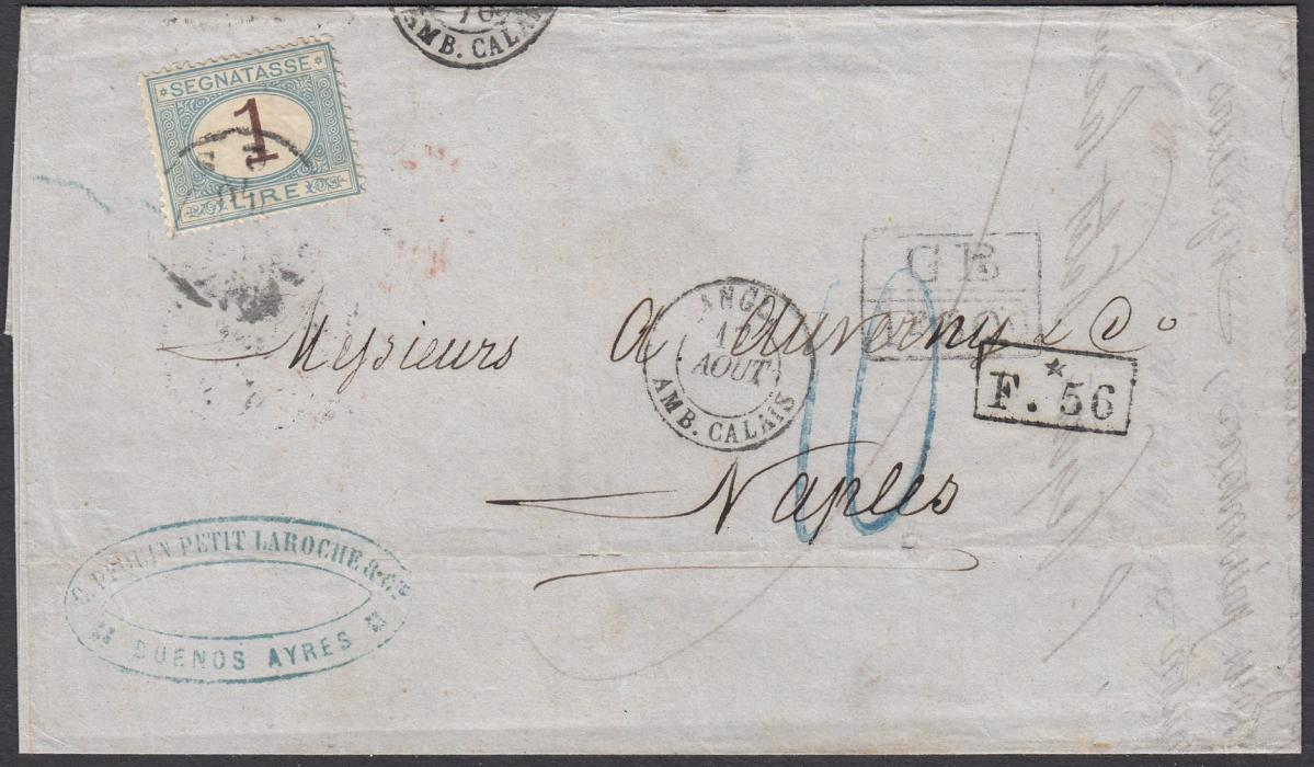 ITALY 1870 wrapper put into the British post at Buenos Ayres, addressed to Naples. On reverse LONDON transit with their accountancy mark GB/1F60c on the obverse alongside the subsequent French handstamp F.56. Rated 10 decimes on arrival and 1L postage due affixed.