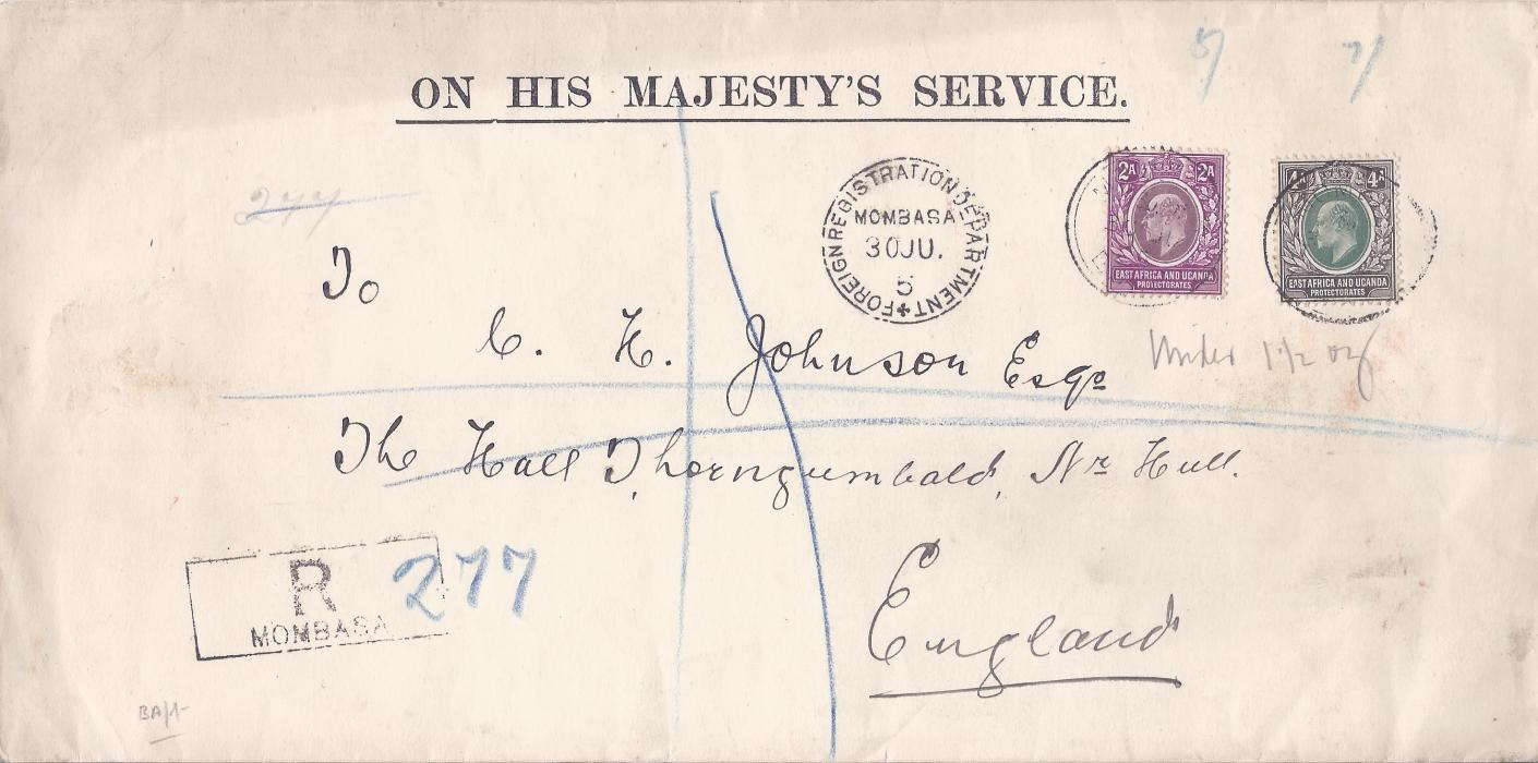 British East Africa 1905 On His Majestys Service registered cover to Hull, franked 2a. and 4a. tied weak Mombasa cds, Foreign Registration Department Mombasa date stamp to left and registration handstamp bottom left with manuscript number, reverse with London transit and Hurstwick arrival cds. Fine, clean and not folded.