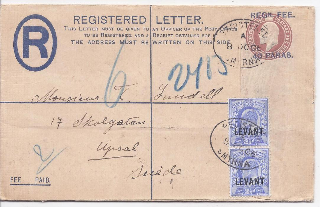 British Levant 1906 40 Paras registered postal stationery envelope to Upsal, Sweden uprated pair LEVANT overprinted 2 1/2d. and tied oval Smyrna date stamps, Constantinople transit on reverse, without arrival; good condition.