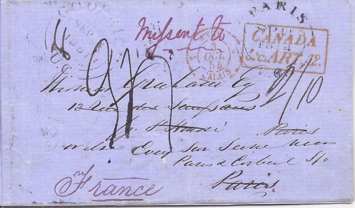 "Canada 1854 entire to Paris,addressed without country name and therefore sent to Paris, Upper Canada whose arrival cds appears top right, alongside manuscript ""Missent to"" and country name added in same ink at base, fine example of scarce framed CANADA/ &c.ART.12. accountancy handstamp and French entry cds, reverse with Paris U.C. despatch cds, English transit and French arrivals. A striking item.375"