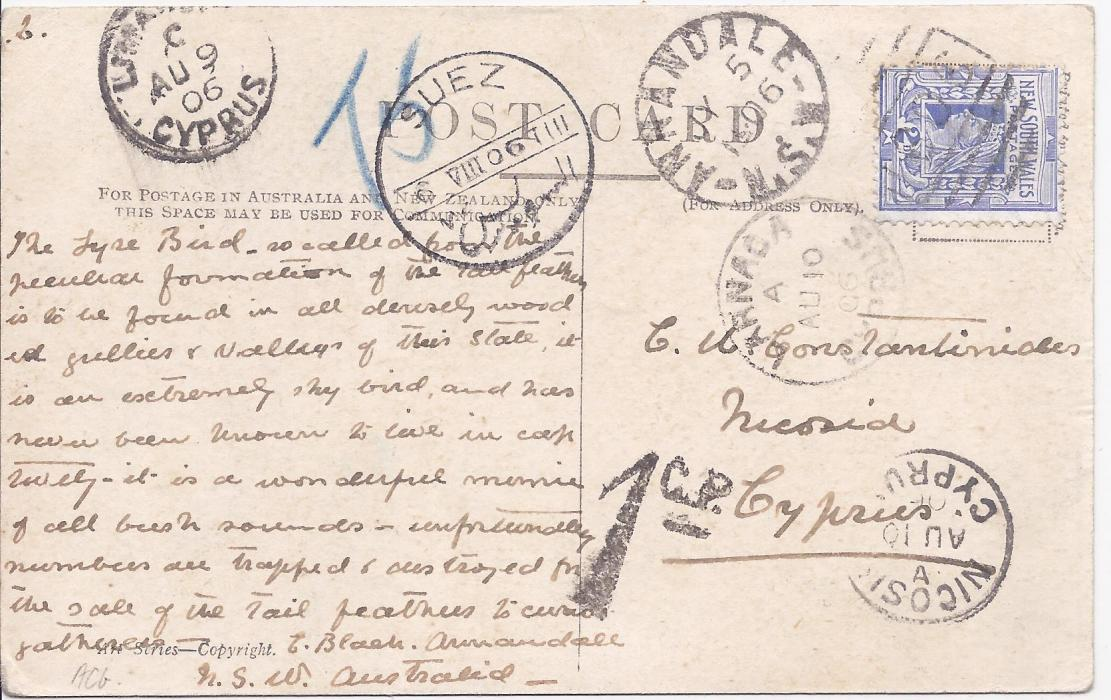 Cyprus 1906 incoming postcard from New South Wales to Nicosia, underfranked with manuscript �T5� and on arrival handstamp�1 c.p.� applied at Larnaca, whose cds of AU 9 and AU 10 appear; fine condition.