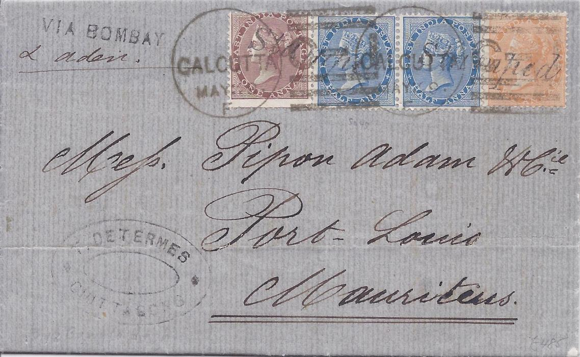 India (Bangladesh) 1878 entire to Mauritius franked �a pair, 1a. and 2a. tied Calcutta duplex, overstriking two �Stamped� handstamps, endorsed at left �Via Bombay�/ �& aden�. Senders handstamp bottom left as from Chittigong and letter so annotated,  reverse with Sea Post Office B transit and blue arrival; good condition.