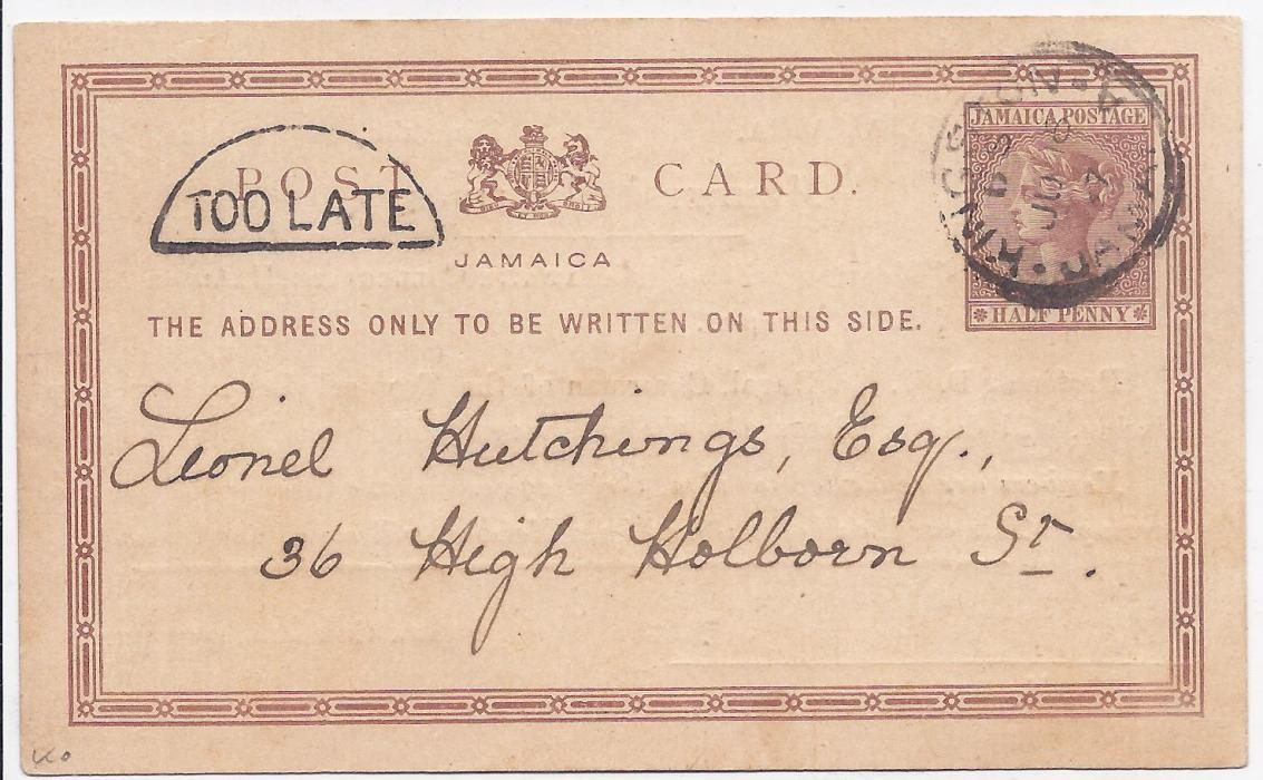 Jamaica 1897 printed �d stationery card of Institute of Jamaica used within Kingston showing fine half circle TOO LATE handstamp at left; fine condition.