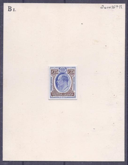 British Guiana 1911 �25 stamp size composite printed essay, the vignette with head of King Edward in oval lined background in blue and brown, the side panels inscribed �Postage & Revenue�, affixed to card dated �June 16th 11� and marked �B1�; a very fine exhibition piece, ex De La Rue Archives, April 1976.
