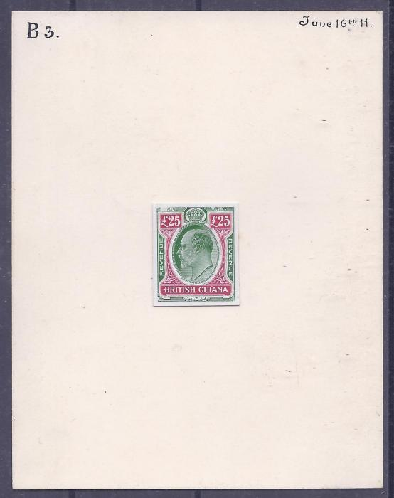 British Guiana 1911 �25 stamp size composite printed essay, the vignette with head of King Edward in oval lined background in green and red, the side panels inscribed �Revenue�, some hand painting, affixed to card dated �June 16th 11� and marked �B3�; a very fine exhibition piece, ex De La Rue Archives, April 1976.