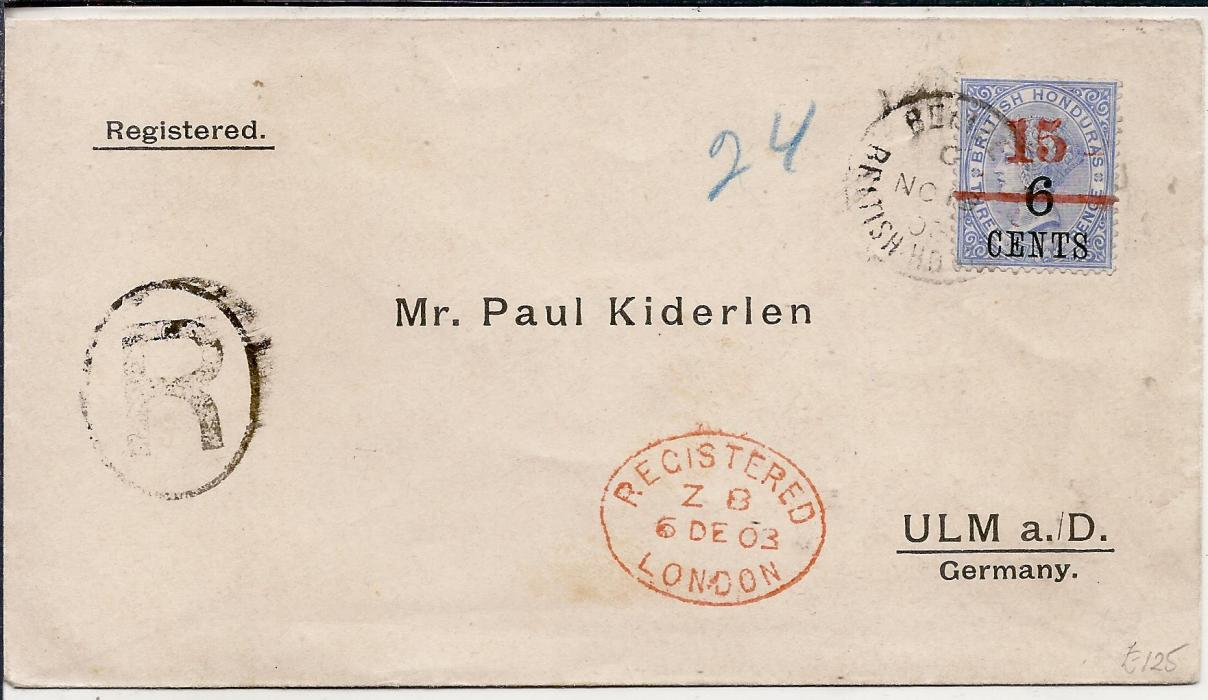 British Honduras 1903 �Kinderlen� registered cover bearing single franking �15� on 6c on 3d. tied Belize cds, red oval London transit and arrival backstamp. Fine condition.