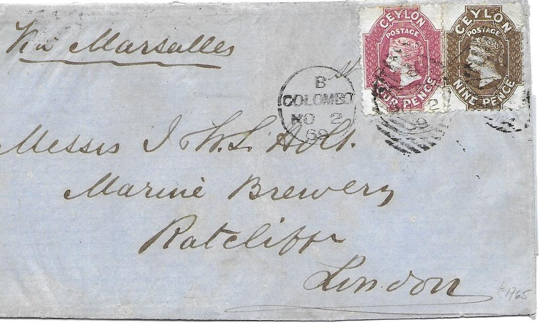 Ceylon 1869 outer letter sheet to London franked perf 12�  4d. and 9d. octagonal Chalon Head tied Colombo duplex, arrival backstamp. Fine colour and appearance, an unusual franking.