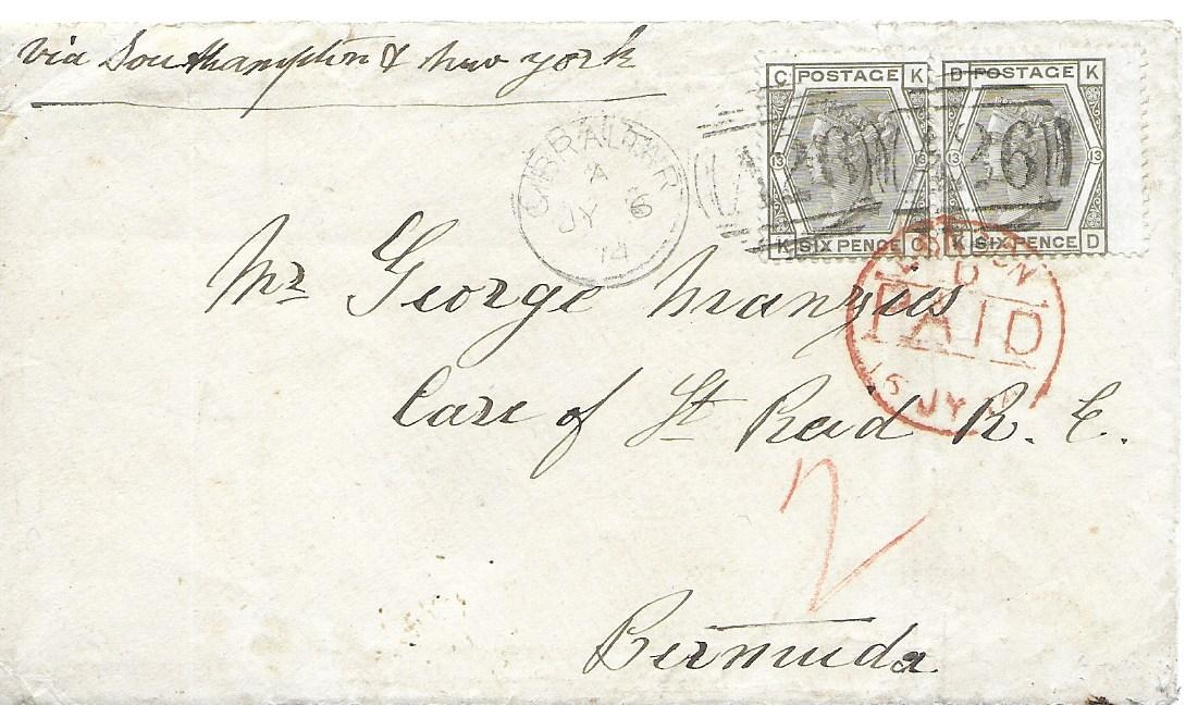 Gibraltar 1874 (JY 6) cover to Bermuda franked with Great Britain 6d. grey pair, KC-KD, plate 13, tied �A26� duplex and partially by London transit, the envelope is endorsed �Via Southampton & New York�. There is a manuscript �2� otherwise no indication of transit or arrival beyond London.