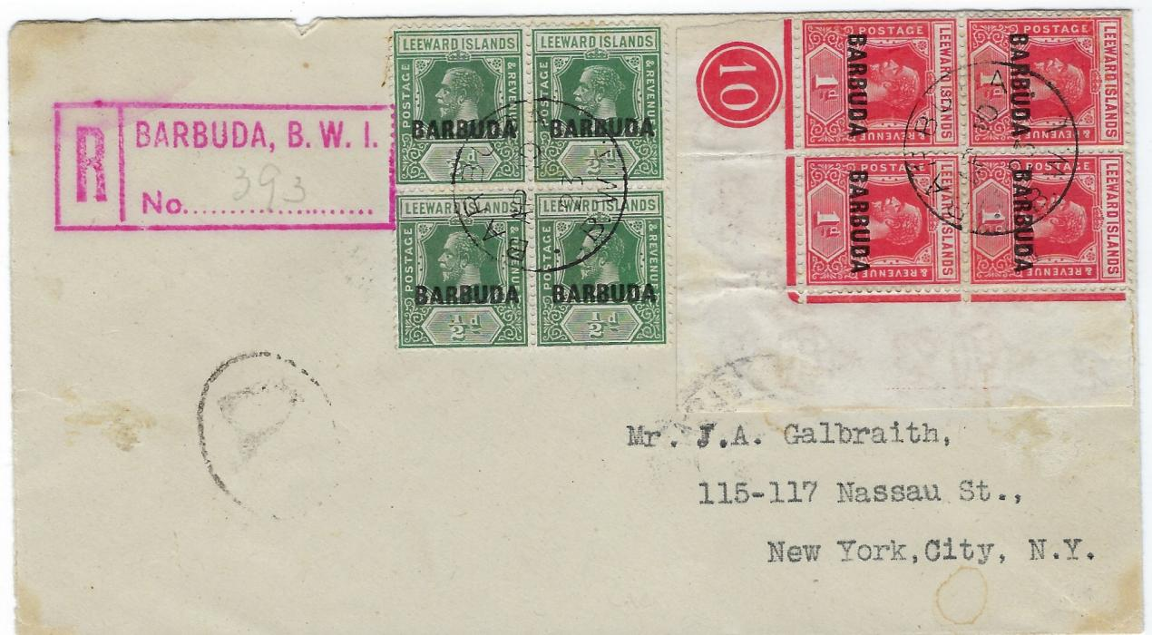 Antigua Barbuda 1923 (AP 10) registered cover to New York  franked with overprinted Leeward Islands 1/2d. and 1d.  blocks of four, the 1d a corner plate '10' marginal, cancelled by two cds, red registration handstamp at left, reverse with St John's transit and New York arrivals; a couple of slight faults to envelope, scarce control.