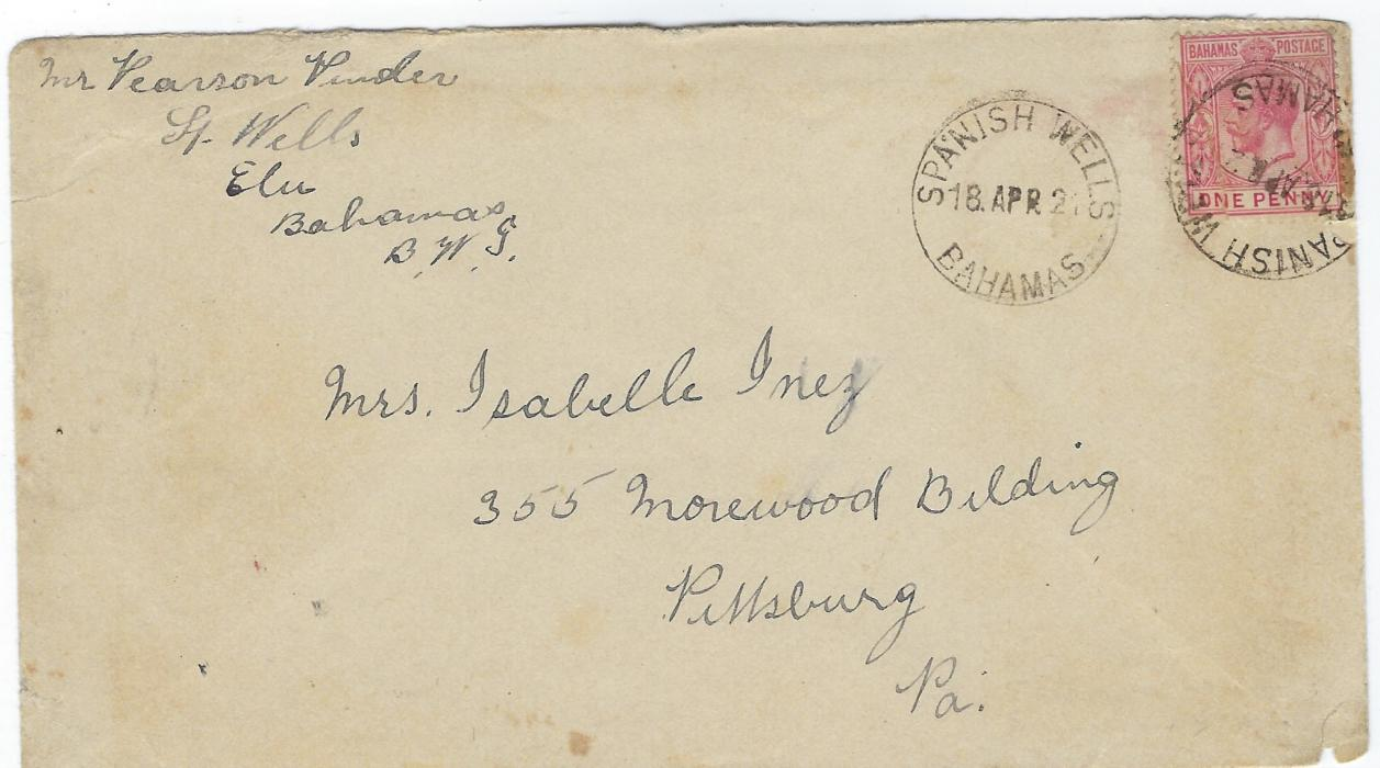 Bahamas 1921 cover to Pittsburg, USA bearing single franking 1d. tied by Spanish Wells cds with another fine strike alongside, maybe added as the first strike is upside down, reverse with Nasau transit.