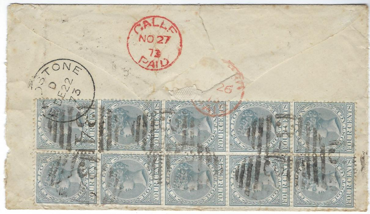 Ceylon 1873 (NO 26) cover to England franked by twelve 1872-80 4d grey, two wing marginals on front and block of ten on reverse, cancelled by �34� numerals, red Ampol Paid on front and, on reverse Calle Paid transit, Maidstone arrival; envelope opened-out for display.