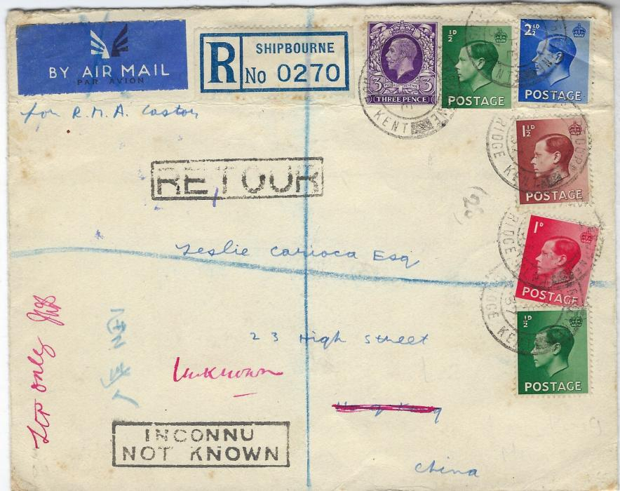 "Hong Kong 1937 incoming registered cover from Shipbourne, Kent bearing mixed Reign franking KGV and KEVIII, red manuscript""Unknown"" and framed black handstamps RETOUR  and INCONNU/ NOT KNOWN, reverse with two Hong Kong cds and Shipbourne and Tonbridge cancels of outward journey only."