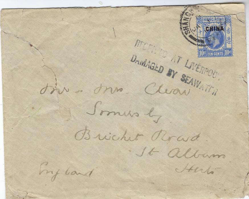 Hong Kong (Post Offices in China) 1918 (JA 1) cover to St Albans, England bearing single franking 10c. tied somewhat unclear Shanghai  cds, below this two-line RECEIVED AT LIVERPOOL/ DAMAGED BY SEAWATER; envelope with large tear at left side and some other peripheral faults. A rare item, Hopkins records a piece of similar date but not a cover.