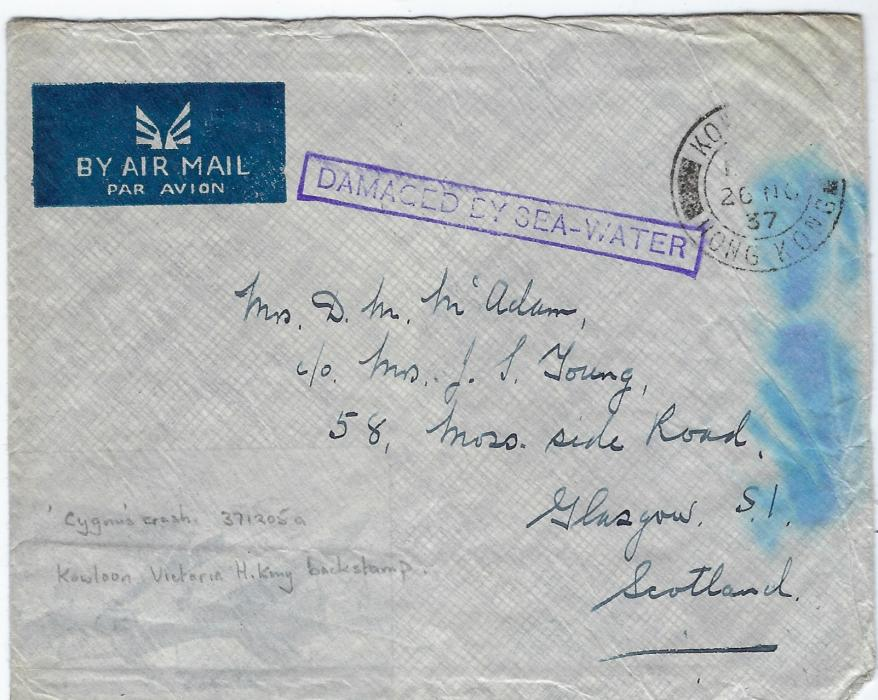 "Hong Kong (Crash Mail)  1937 (20 NO) airmail cover from Kowloon to Glasgow carried on ""Cygnus"" that crashed with framed DAMAGED BY SEA-WATER handstamp, reverse with Victoria transit; stamp soaked off and some blue staining from water."