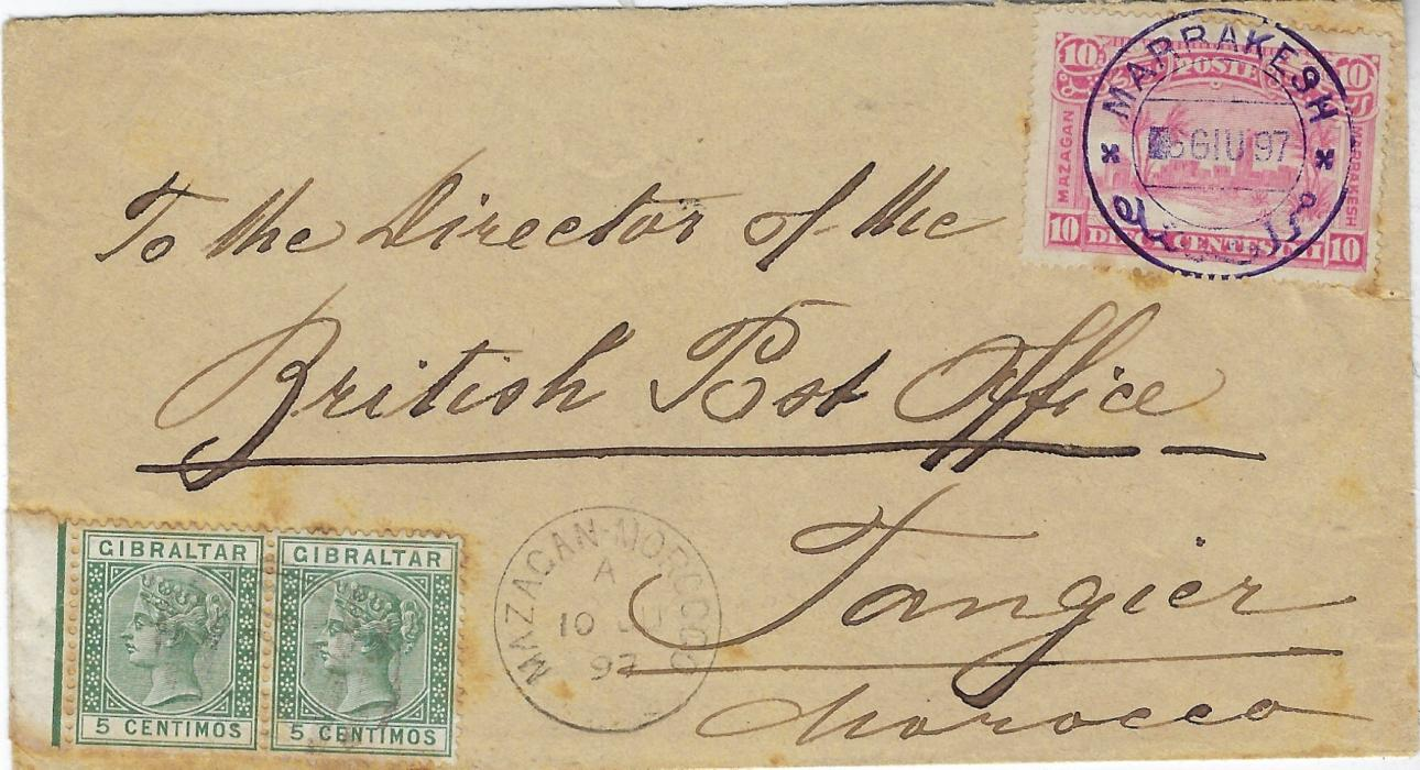 Gibraltar (Moroccan Local Posts) 1897 (6 Giu) cover to British Post Office, Tangier franked Marakesh a Mazagan 10c. tied violet Marrakesh cds, reverse with Mazagan cds (8 Giu) of Local Post and where put into the British Offices with pair of 5c. applied cancelled 'A26' obliterator, Mazagan Morocco cds alongside of 10 JU and Tangier backstamp of 15 JU. A little tone spotting of scant significance to this rare combination cover.