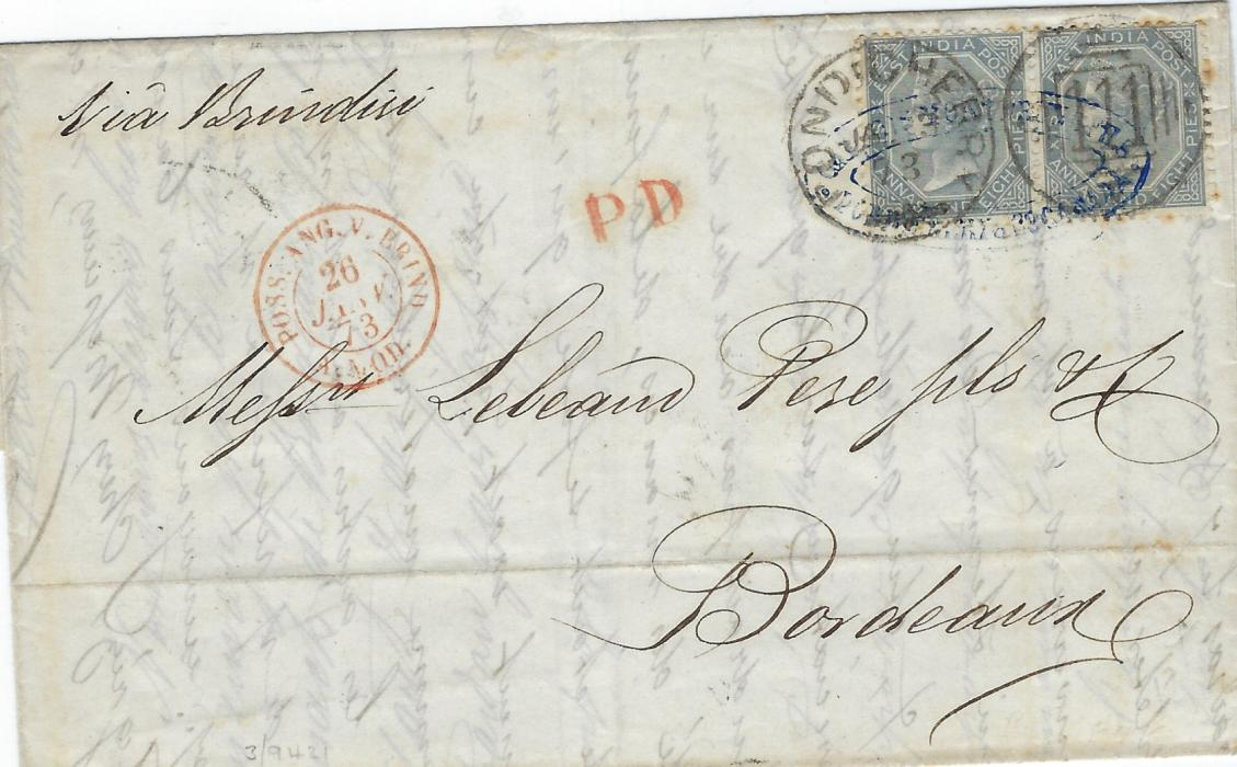 "India 1873 (JA 3) part entire from Pondicherry to Bordeaux, endorsed ""Via Brindisi"", franked at ½oz rate of 13a4p with 1866-78 6a8p slate horizontal pair, tied by fine  Pondicherry 111 duplex and sender's cachet, red PD and French entry cds Poss. Ang. V. Brind/ A MOD; some slight perf tones but still a fine cover with a rare franking."