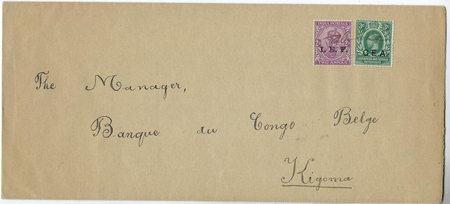 British East Africa 1919 cover to �Banque du Congo Belge� bearing mixed franked India I.E.F. 2a. and G.E.A. overprinted 3c, the use of I.E.F. stamps were allowed in 1919, 2 annas was equivalent to 12 cents, thus 15c. foreign rate, Kigoma belonged to Belgian Congo until 22/3/21. The stamps cancelled by manuscript �Tabora�, reverse with Kigoma arrival cds; fine and unusual.