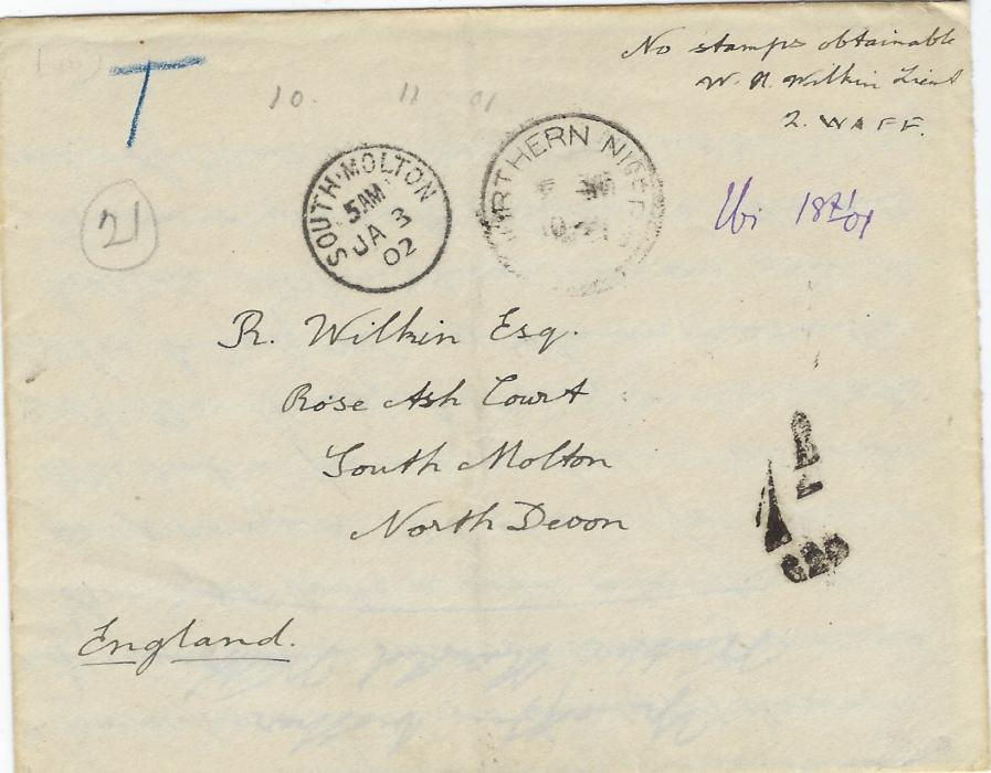 "Nigeria (Northern) 1901 (10 Nov) stampless cover (with original contents) from Wase to England, endorsed ""No stamps obtainable/ w.H. Wilkin Lieut/ 2. WAFF"", with manuscript  ""Ibi 18 11 01"" in violet ink and Northern Nigeria transit cds (additional strike on reverse). Charged postage due on arrival with blue crayon ""T"" and ""1d/620"" tax markings and South Molton cds."