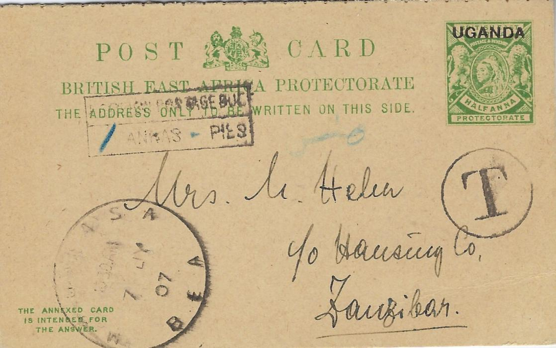 Zanzibar 1907 Uganda  ½a. reply postal stationery card, accepted at Mobasa as valid, a circular framed 'T' applied on arrival together with handstamp showing 1 annas postage Due to pay. Without message and reply section attached but unused.
