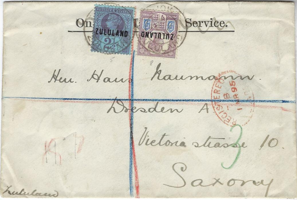 Zululand 1895 registered cover to Dresden bearing Great Britain overprinted 2 �d. and 5d. tied Eshowe double ring cds, both red and blue registration lines, London transit on front and that of Durban on reverse together with arrival cds.