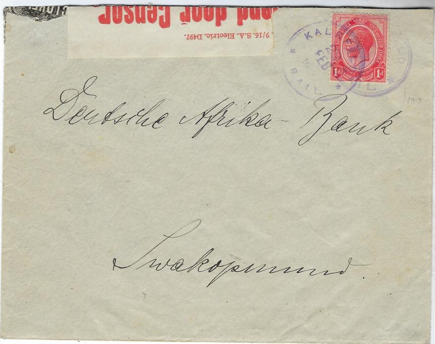 South West Africa 1917 (22 Feb) censored cover to Swakopmund franked 1d. tied violet Kalkfeld cds with Outjo (22 FEB) and Karibib  (26 FEB) transit backstamps together with German South West Africa amended arrival (Bahnpost) cancel of 7.3.