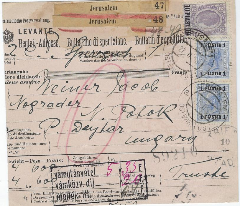 Austrian Levant 1908 parcel card to Hungary franked 1900-01 Without varnish bars  1pi. on 25h. pair on front and strip of three on reverse plus a 10pi. on 2k. tied Jerusalem date stamps, Budapest backstamp.