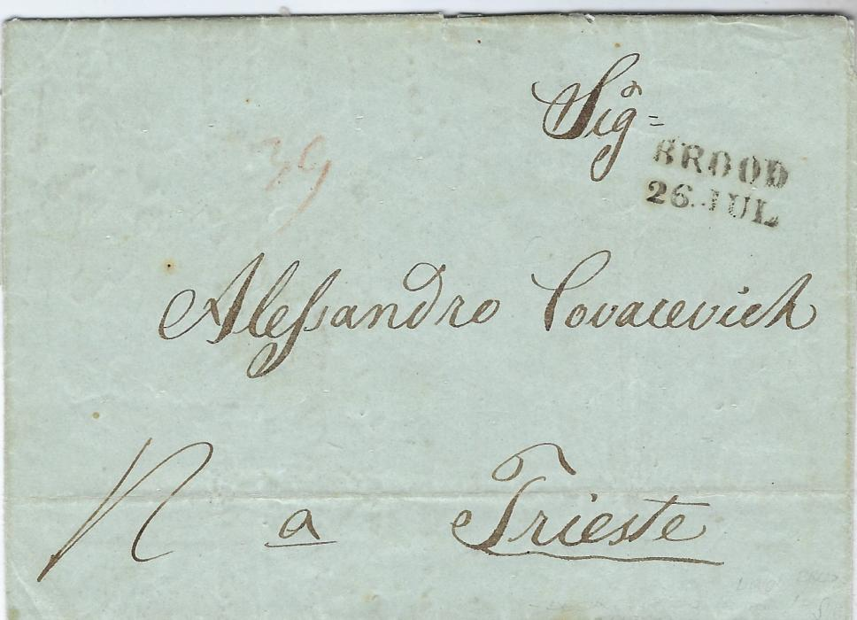 Austrian Levant (Disinfected Mail) 1848 entire to Trieste from Sarajevo taken across the northern border and disinfected at the quarantine station at Brod whose cachet Pulito Di Dentro E Di Fuori appears on the reverse, put into the post office there with two-line Brood handstamp.
