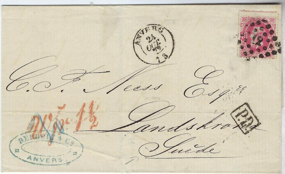 Belgium (Accountancy) 1872 (24 Oct) outer letter sheet to Landskrona, Sweden bearing single franking 40c. tied �12� numeral with Anvers cds to left, framed �P.D.� below, at left red accountancy handstamp �wfr. 1��, arrival backstamp.