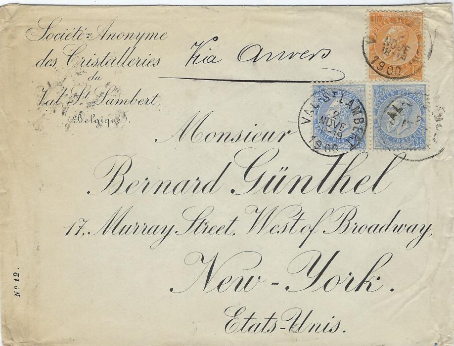 Belgium 1900 (2 Nove) cover to New York, from 'Societe Anonyme des Cristalleries'  franked 1893-1900 25c ultramarine pair and 1f. orange tied by Val St Lambert cds, arrival backstamp. Each stamp without label, some slight edge wear otherwise sound example of 1f.