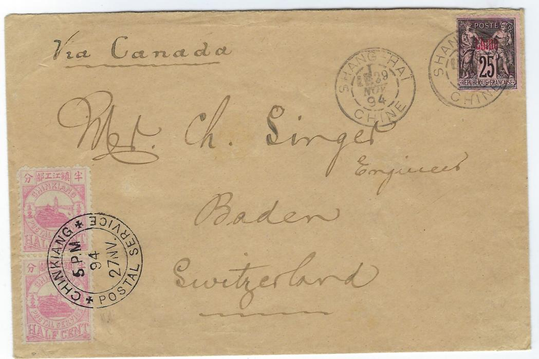 """China (Chinkiang Local Post) 1894 (27 NV.) cover to Switzerland, """"Via Canada"""" bearing first issue ½c. vertical pair tied by very fine Chinkiang Postal Servicecds, additionally franked French Post Offices 25c. tied Shang-Hai Chine cds, reverse bears further despatch, unclear Shanghai Local Post transit and arrival cds of 5.1.5. A fine and very rare overseas destination cover."""