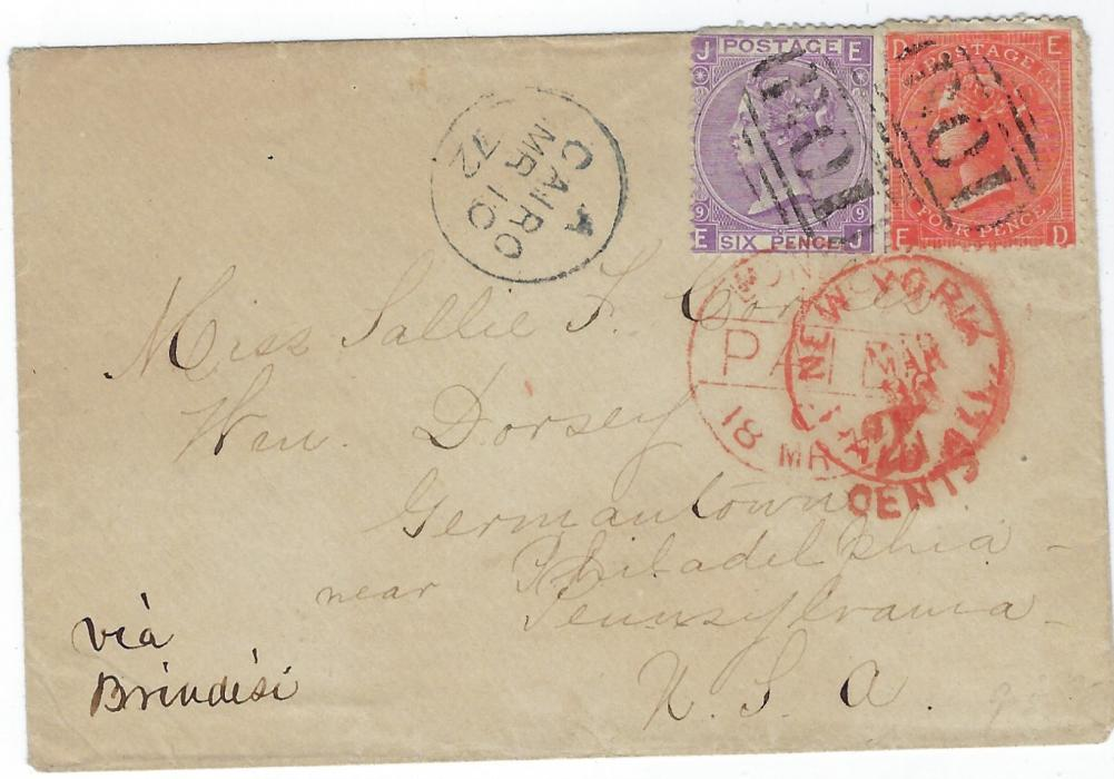 Egypt (British Post Offices) 1872 cover to Germantown, Philadelphia, USA franked Great Britain 4d. and 6d. cancelled 'B01' obliterators with Cairo cds in association to left,  London transit with New York Paid All cds alongside with cursive '2/ CENTS' overstruck, unclear framed hand stamp on reverse; fine early stamped pre UPU transatlantic cover.