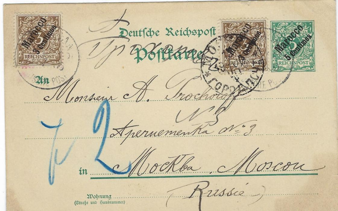 Morocco (German Post Offices) 1900 5 centimos on 5pf. to Moscow, Russia, uprated with two 3 centimos on 3pf. tied Mazagan (Marocco) cds, arrival cancel on front; an unusual destination.