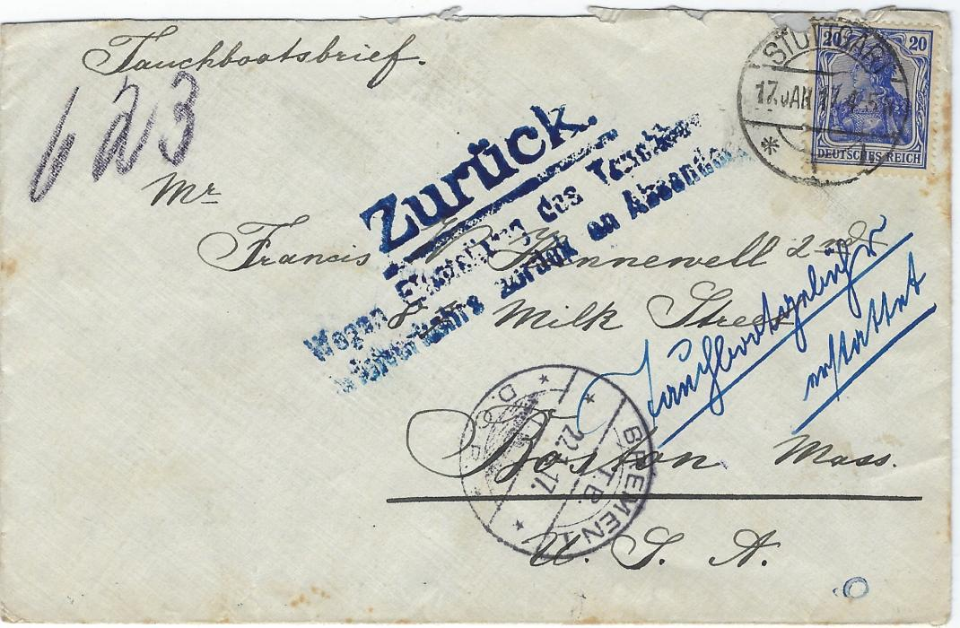 "Germany (Submarine Mail) 1917 (17 Jan) cover from Stuttgart to Boston, USA, endorsed""Tauchbootsbrief"" with 20pf. Germania, three-line Zuruck handstamp, Bremen 1/ T.B./ D.O.R. cds; some slight toning"