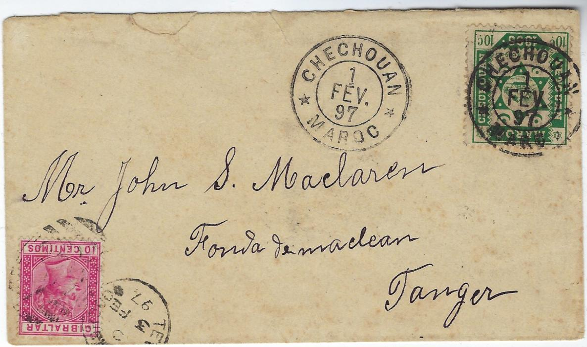 Gibraltar (Moroccan Local Post) 1897 (1 Fev) cover to Tanger franked  Tetouan A Chechouan 10c. Local issue plus Gibraltar 10c., the former tied Chechouan Maroc cds and the latter Tetuan (Morocco) duplex of 3 FE, reverse with Tetouan, Maroc of 2 Fev., twi index C Tangier arrival cancels; a fine and very rare local post cover.
