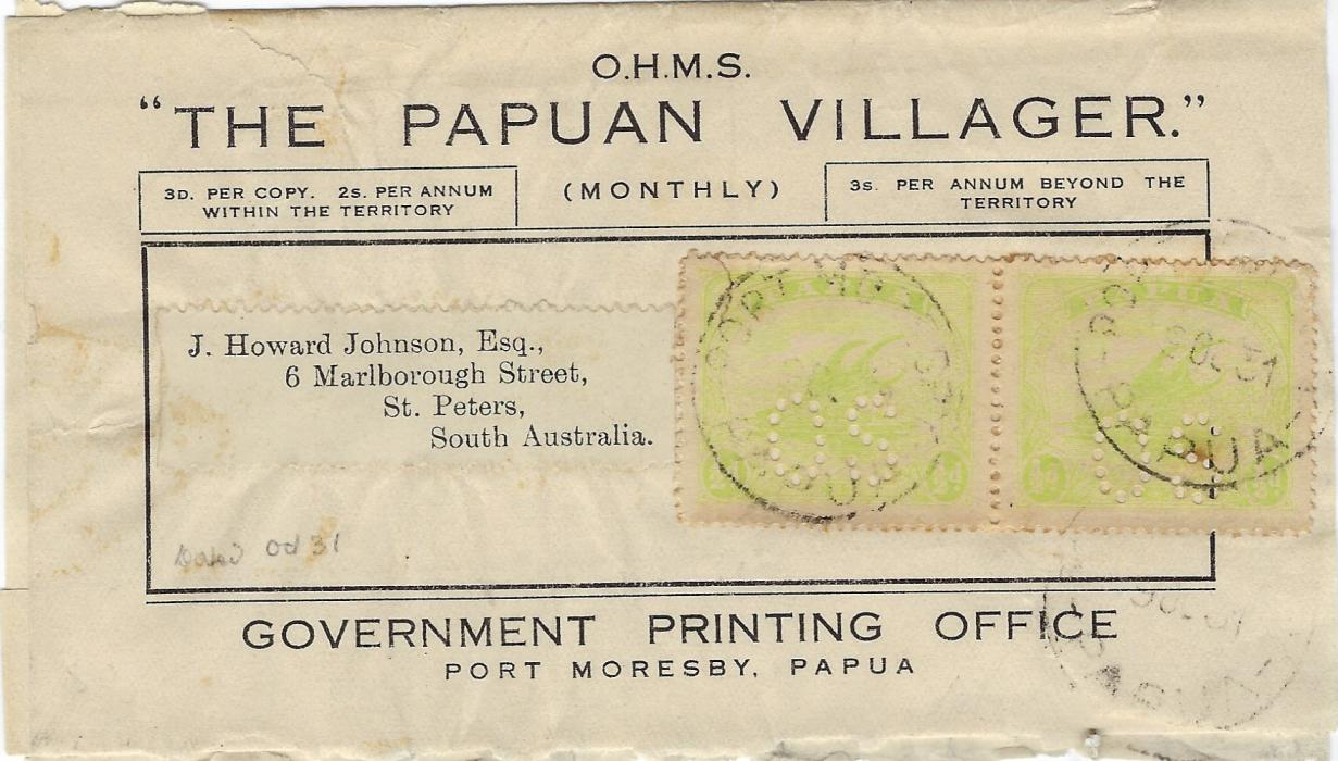 "Papua 1931 O.H.M.S. ""THE PAPUAN VILLAGER"" wrapper to St Peters, South Australia, franked 1911-12 perforated OS ½d. yellow-green horizontal pair, cancelled faint Port Moresby, some slight toning around perfs, unusual"