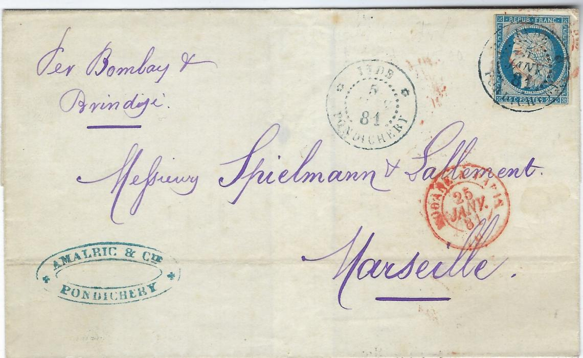 "French India 1881 (5 Janv) outer letter sheet  to Marseille, endorsed ""Par Bombay &/ Brindisi"" bearing single franking 1872-73 25c. Ceres with margins just clear at top, cancelled by blue Inde Pondichery cds, repeated at left, plus Modane A Paris unclear cds with a clearer cds below, part arrival backstamp."