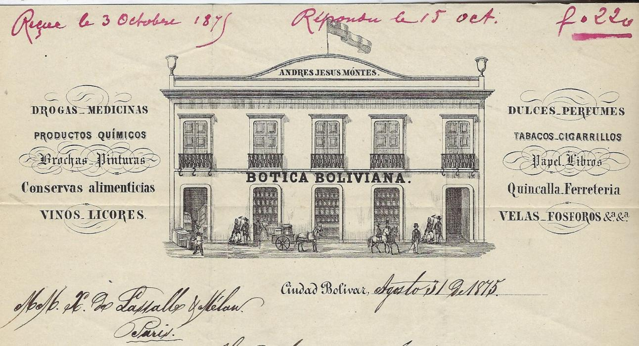 "Great Britain (Venezuela) 1875 (SP 1) fine illustrated 'Botica Boliviana' entire to Paris bering good strike in red of Ciudad Bolivar Paid cds, rated ""1/2"", circular-framed PD, London transit and Calais entry cds, arrival backstamp. Part on entire only scanned."