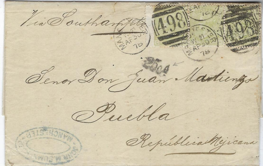 Great Britain 1878 (AP 30) outer letter sheet to Puebla, Mexico franked 1873-80 4d. sage-green horizontal strip of three GG-GI, plate 15, tied '498' Manchester duplex, without backstamps but below left-hand stamp a local carriage charge handstamp '25ct'. Good condition with a scarce multiple.