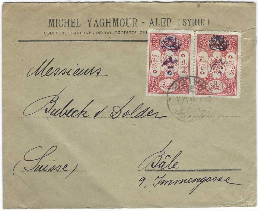 Syria (Arab Kingdom) 1920 (23.4.) commercial cover to Bale, Switzerland franked pair 5m. on 5pa. overprinted Turkish fiscal tied single bilingual Halep cds, without backstamps.