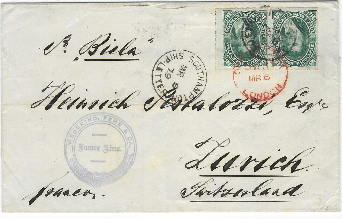 "Argentina 1879 (1 Feb) outer letter sheet to Zurich, Switzerland, franked rouletted pair of 16c. tied by Buenos Aires cds, endorsed ""pr Biela"" , Southampton Ship Letter and Ship Letter London cds both of MR 6, arrival backstamp."