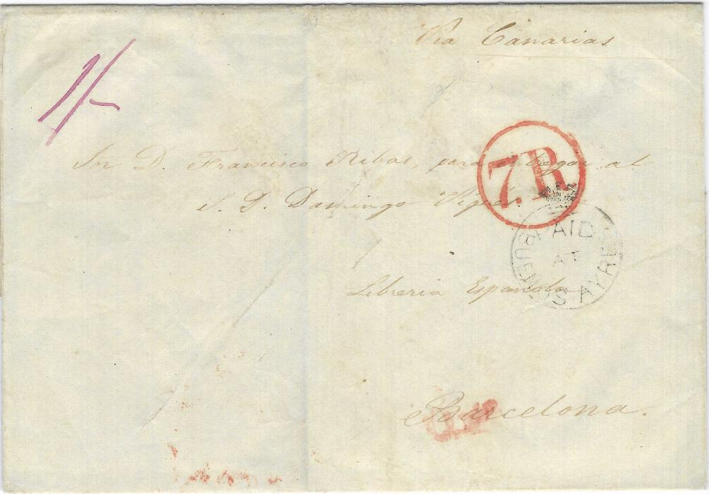 "Argentina (British Post Office - Disinfected) 1853 outer letter sheet to Barcelona, rated ""1/-"" in manuscript, also bearing black crown circle Paid At Buenos Ayres that is overstruck by circular framed 7.R handstamp, endorsed at top ""Via Canarias"" with on reverse red Canarias (3 Ago)  cds and Barcelona (18.8.)arrival, rated. The wrapper also shows four small diagonal slits for fumigation."