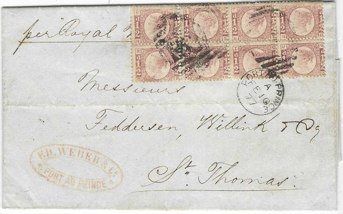 Great Britain (Haiti) 1877 (FE 10) entire to St Thomas franked by block of six and pair of 1/2d., plate 10, NR-OU, cancelled by two obliterators with Port Au Prince cds in association, St Thomas arrival backstamp of Fe 13; filing creases not detracting from fine appearance.